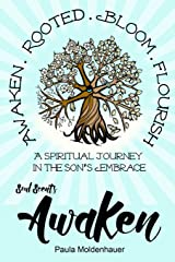 Soul Scents: Awaken: A Spiritual Journey in the Son's Embrace (Volume 1) Paperback