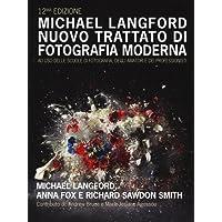 Nuovo trattato di fotografia moderna ad uso delle scuole di fotografia, degli amatori e dei professionisti. Ediz. a colori