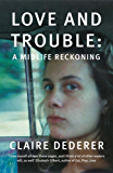 Love and Trouble: A Midlife Reckoning (English Edition)