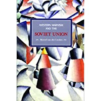 Western Marxism and the Soviet Union: A Survey of Critical Theories and Debates Since 1917