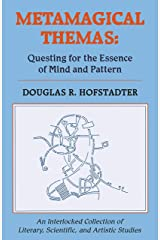 Metamagical Themas: Questing For The Essence Of Mind And Pattern Kindle Edition