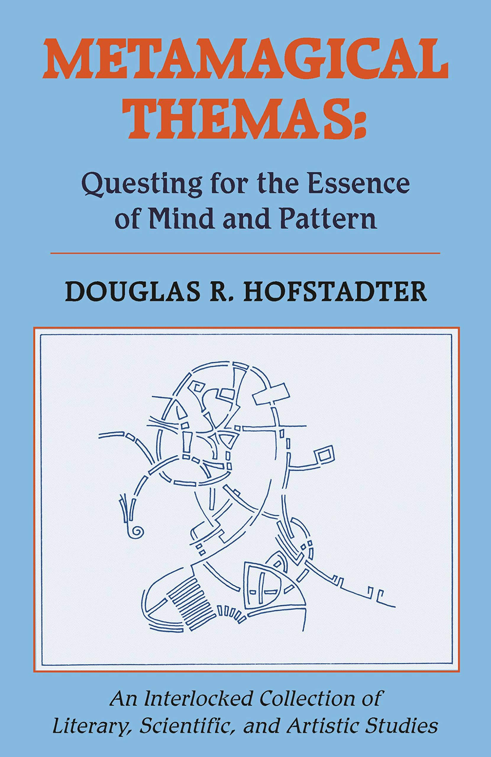 Ebook Metamagical Themas Questing For The Essence Of Mind And Pattern By Douglas R Hofstadter