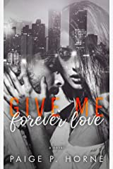 Give Me Forever Love (Give Me Series Book 3) Kindle Edition