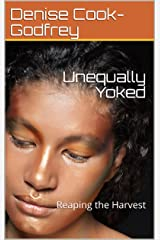 Unequally Yoked: Reaping the Harvest Kindle Edition