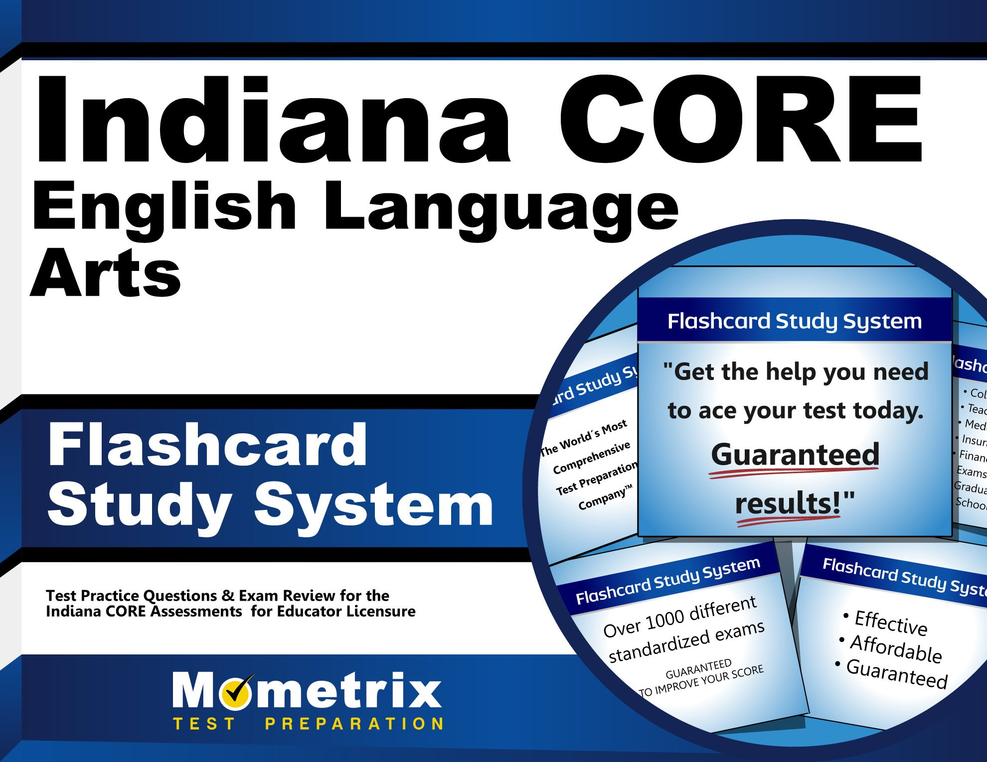 Indiana CORE English Language Arts Flashcard Study System: Indiana CORE Test Practice Questions & Exam Review for the Indiana CORE Assessments for Educator Licensure