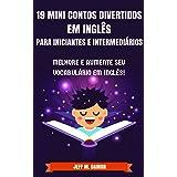 19 Mini Contos Divertidos em Inglês para Iniciantes e Intermediários: Melhore e Aumente Seu Vocabulário em Inglês!