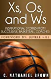 Xs, Os, and Ws: Inspirational Stories from Successful Basketball Coaches (English Edition)