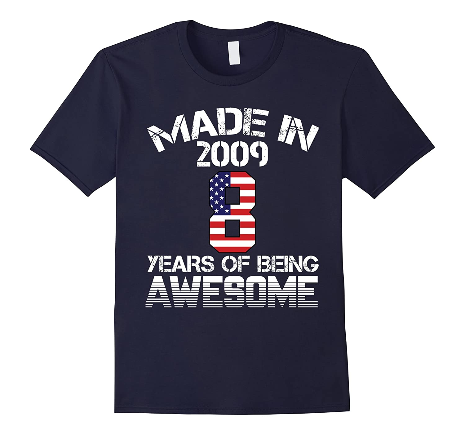 Made In 2009 - 8 Years Of Being AWESOME T Shirt-T-Shirt