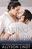Faking Forever (Fake It Book 3)