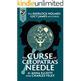 The Curse of Cleopatra's Needle: A Sherlock Holmes and Lucy James Mystery