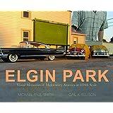 ELGIN PARK: Visual Memories of Midcentury America at 1/24th scale