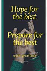 18-Page Greeting Card: Hope for the best. Prepare for the best.: Inspiring Messages Of Gratitude, Hope And Preparation On Artful Backgrounds (Greetitude eCard Series Book 4) Kindle Edition