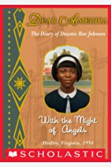 Dear America: With the Might of Angels Kindle Edition