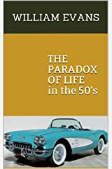 THE PARADOX OF LIFE: in the 50's Kindle Edition