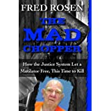 The Mad Chopper: How the Justice System Let a Mutilator Free, This Time to Kill