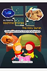 My Favorite Bedtime Stories from The Holy Quran: Teaching Children Stories & Lessons from Allah's Book Kindle Edition