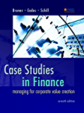 Case Studies in Finance, 7th edition (McGraw-Hill/Irwin Series in Finance, Insurance and Real Estate (Hardcover))