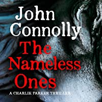The Nameless Ones: A Charlie Parker Thriller, Book 22