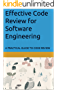 Effective Code Review for Software Engineering: A practice guide for step by step code review