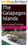 The Galapagos Islands: All You Need To Know