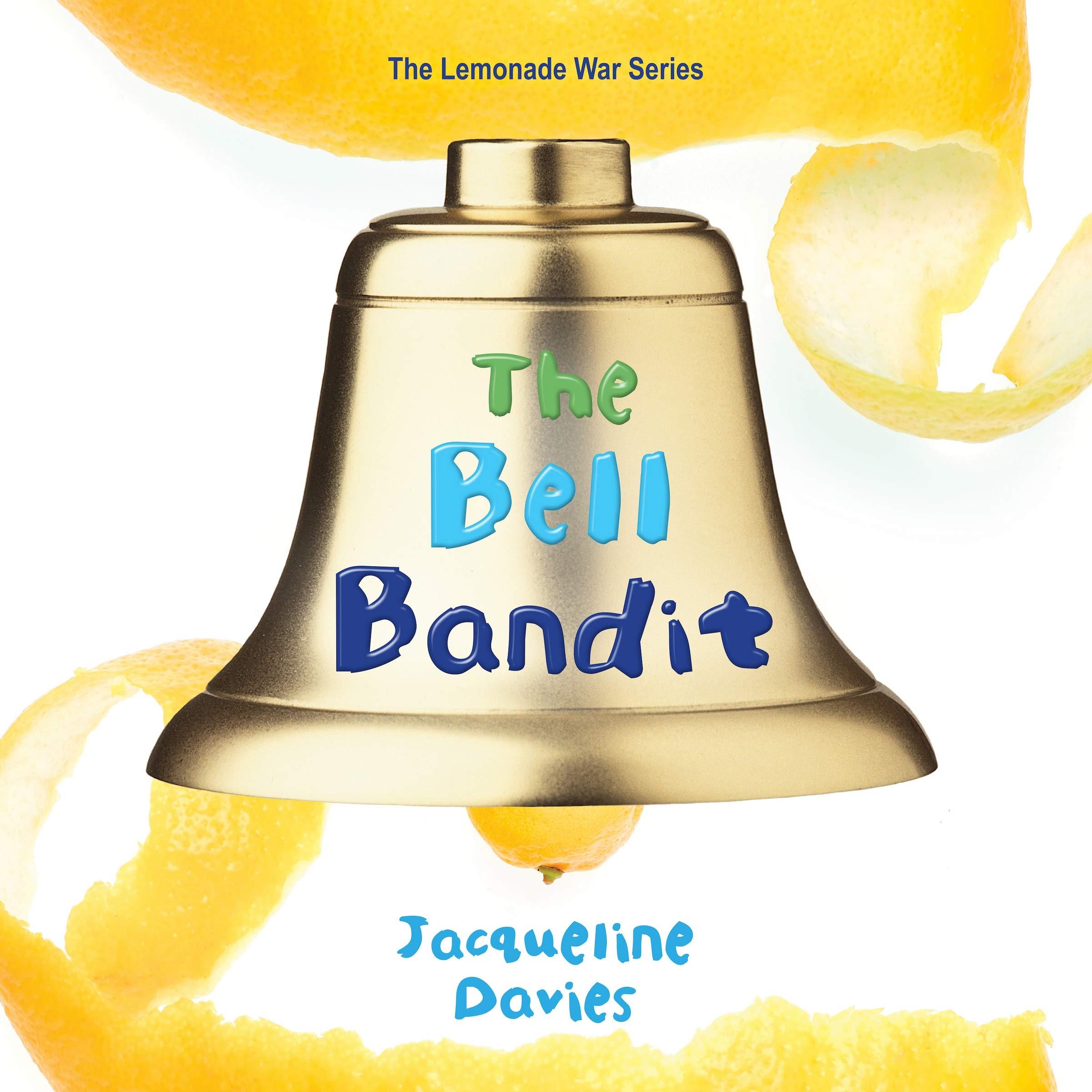 The Bell Bandit (Lemonade War): Amazon.es: Jacqueline Davies ...