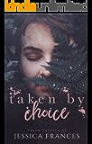 Taken By Choice (Taken Trilogy Book 3)