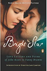 Bright Star: Love Letters and Poems of John Keats to Fanny Brawne Kindle Edition