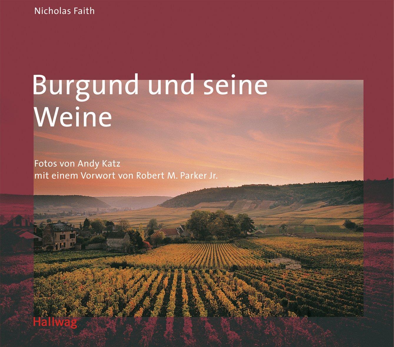 Burgund und seine Weine (Hallwag Klassische Weinregionen)