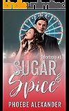 Sugar & Spice (Spicetopia Book 1)