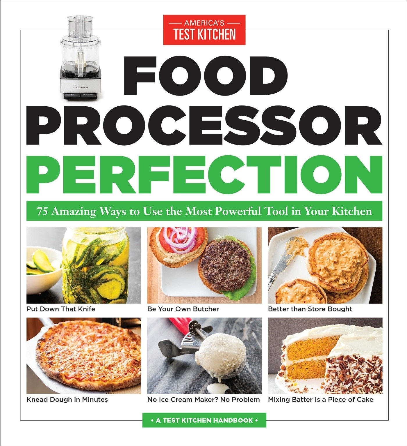 Food processor perfection 75 amazing ways to use the most powerful food processor perfection 75 amazing ways to use the most powerful tool in your kitchen americas test kitchen 9781940352909 amazon books forumfinder Gallery