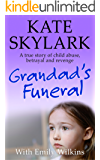 Grandad's Funeral: A Heartbreaking True Story of Child Abuse, Betrayal and Revenge. (Skylark Child Abuse True Stories Book 4) (English Edition)