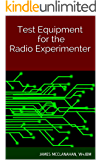 Test Equipment for the Radio Experimenter (English Edition)