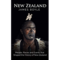 New Zealand: People, Places and Events that Shaped the History of New Zealand (English Edition)