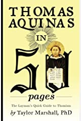 Thomas Aquinas in 50 Pages: A Layman's Quick Guide to Thomism Kindle Edition