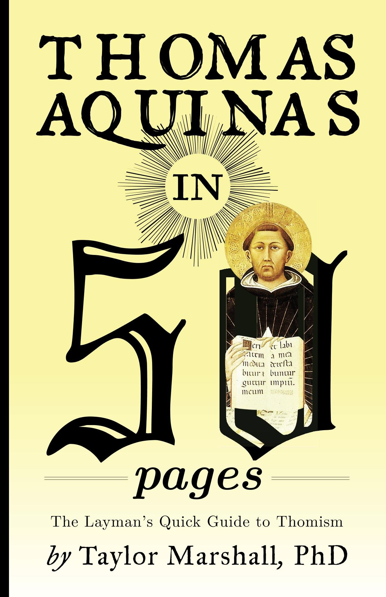 Thomas Aquinas In 50 Pages  A Layman's Quick Guide To Thomism  English Edition
