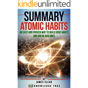 Summary: Atomic Habits - An Easy And Proven Way To Build Good Habits And Break Bad Ones