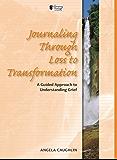 Journaling Through Loss to Transformation: Loss to Transformation (Journaling Through Workbooks)