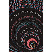 At the Edge of Time: Exploring the Mysteries of Our Universe's First Seconds (Science Essentials Book 31)