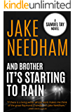 AND BROTHER IT'S STARTING TO RAIN: Samuel Tay #5 (The Samuel Tay Novels)