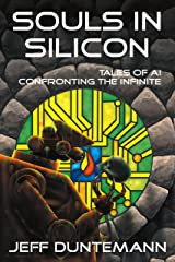 Souls in Silicon: Tales of AI Confronting the Infinite Kindle Edition