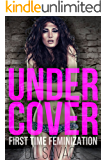 Under Cover: First Time Feminization