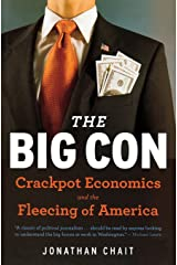 The Big Con: Crackpot Economics and the Fleecing of America Paperback