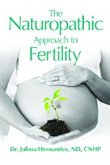The Naturopathic Approach to Fertility Paperback