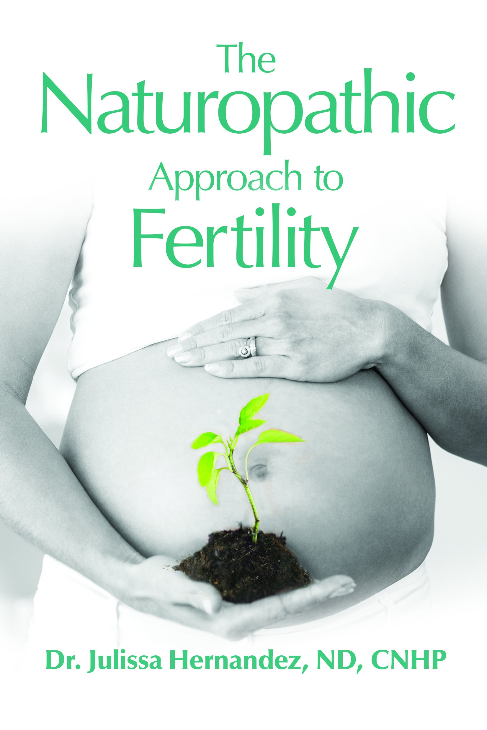 The Naturopathic Approach To Fertility Dr Julissa Hernandez Nd