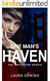 One Man's Haven: A Christian Romantic Suspense Novel (The Protector Series Book 1)