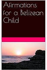 Afirmations for a Belizean Child