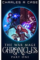 War Mage Chronicles: Part One (Books 1-3) Kindle Edition
