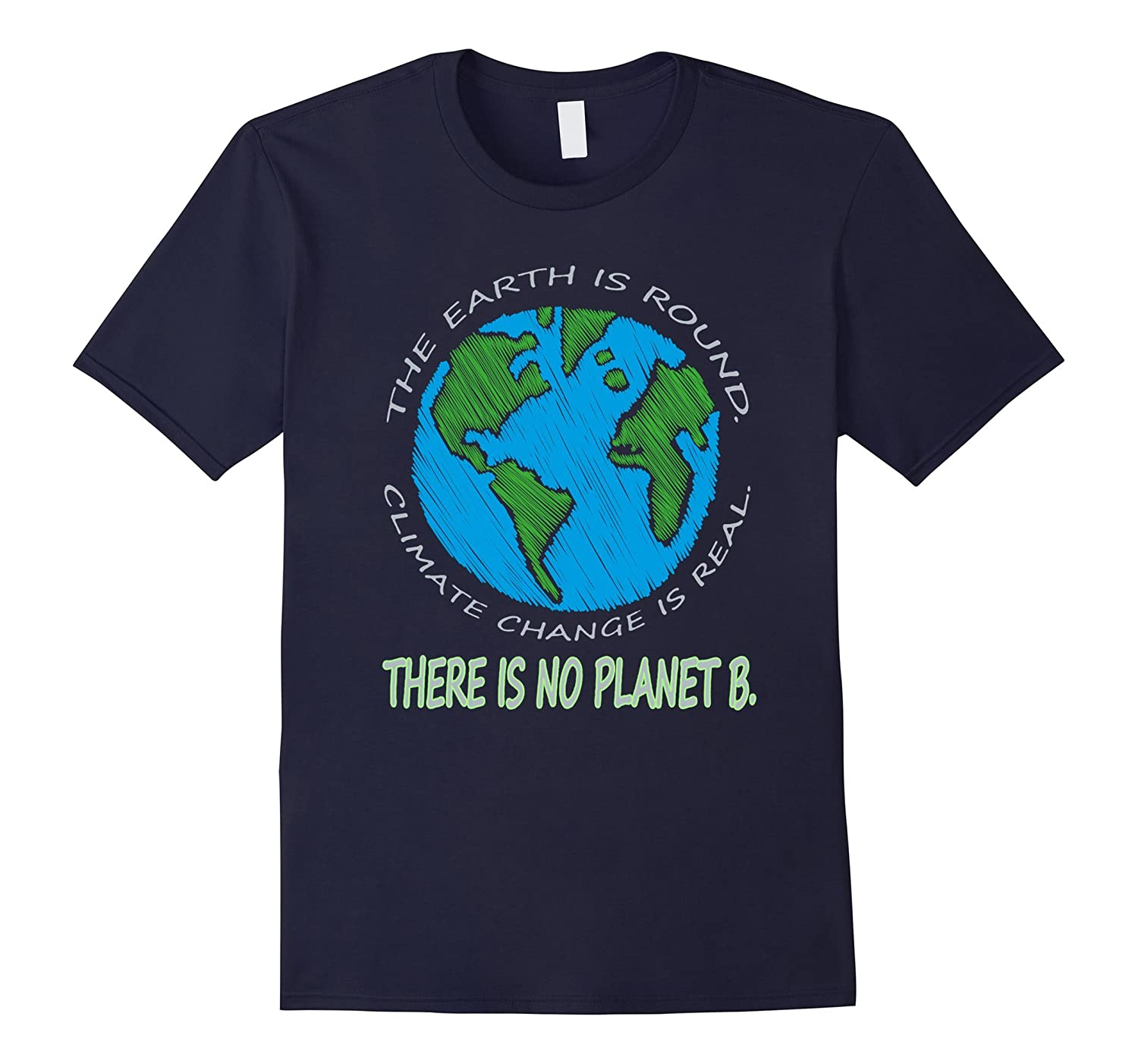Climate Change Is Real Theres No Planet B March T-shirt-TD