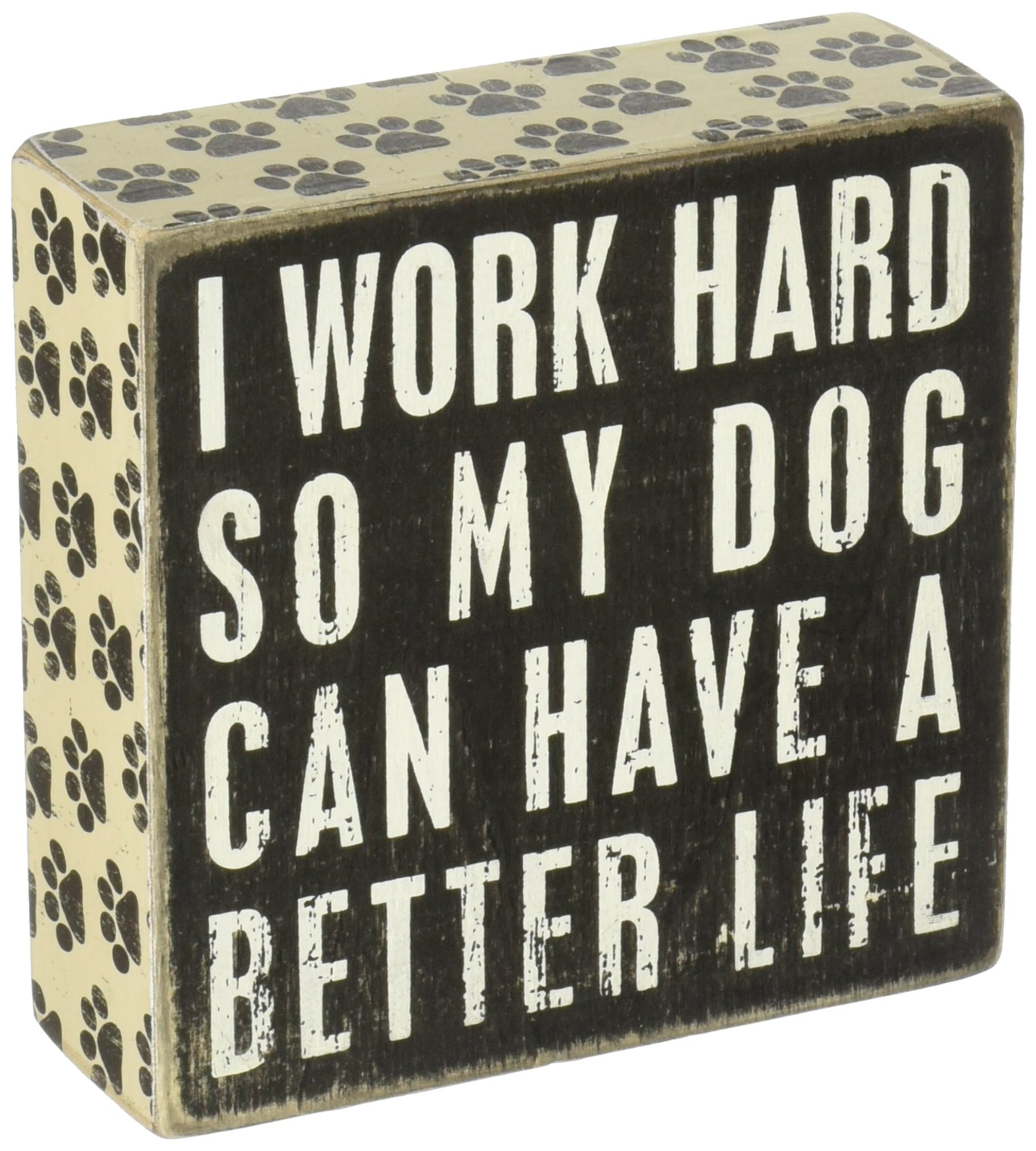Primitives by Kathy 21490 Pawprint Trimmed Box Sign, 5″ Square, Dog Can Have a Better Life
