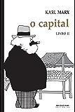 O Capital [Livro II]: Crítica da economia política. Livro II: O processo de circulação do capital (Coleção Marx e Engels)